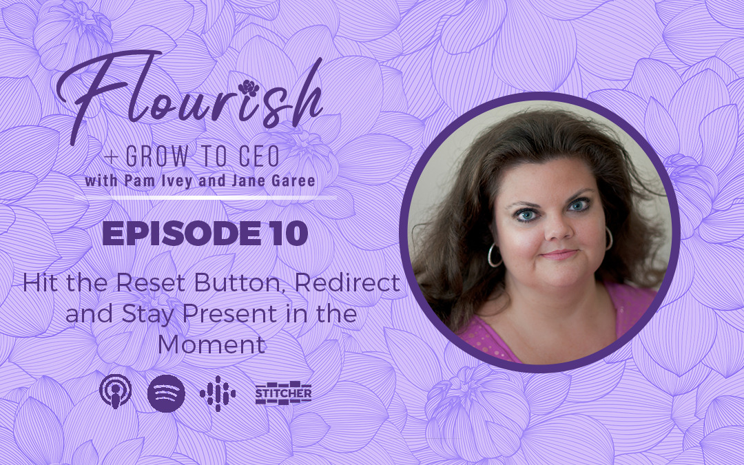 Flourish-and-grow-to-CEO-episode-10-Reset-button-mindfulness-tips-for-business-owners