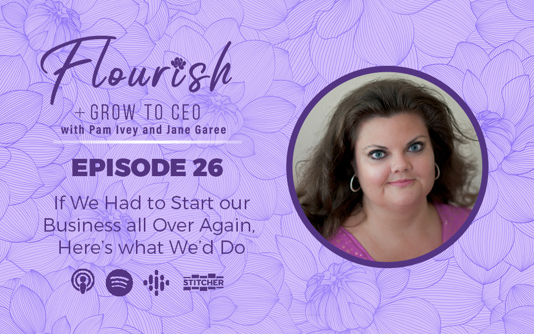 Start over your business-Flourish+grow-to-CEO-ep.26