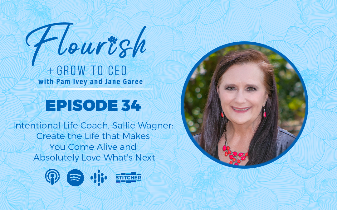 Chaging your mindset with intentional life coach Sallie WagnerFlourish+Grow Ep.34