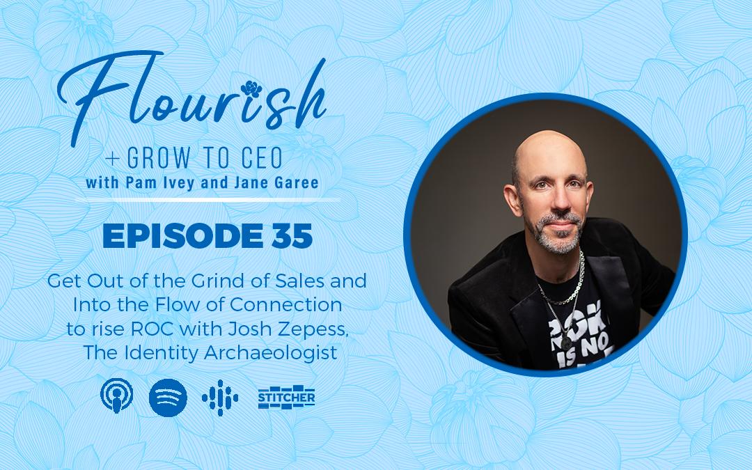 Return On Conversation and Personal Branding with Josh Zepess Flourish+Grow Ep.35